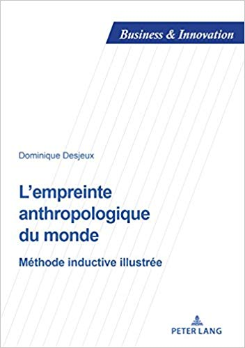L'empreinte anthropologique du monde : Méthode inductive illustrée