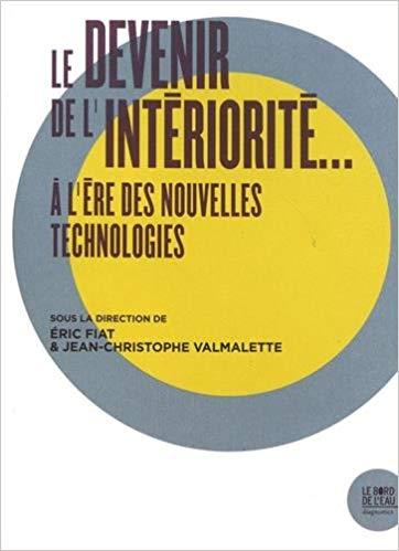 Le devenir de l'intériorité... à l'ère des nouvelles technologies