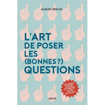 L'art de poser les (bonnes ?) questions