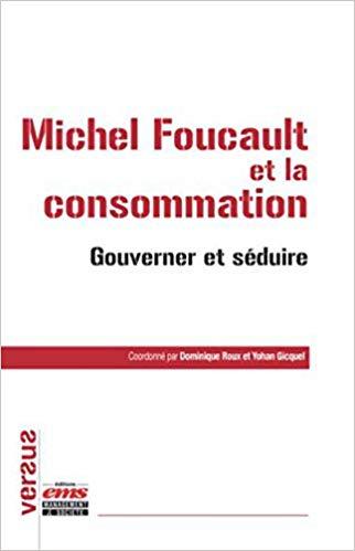 Michel Foucault et la consommation: Gouverner et séduire