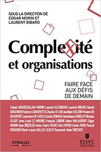 Complexité et organisations: Faire face aux défis de demain