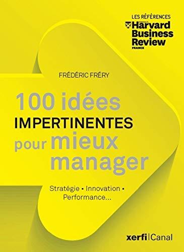 100 idées Impertinentes pour mieux manager