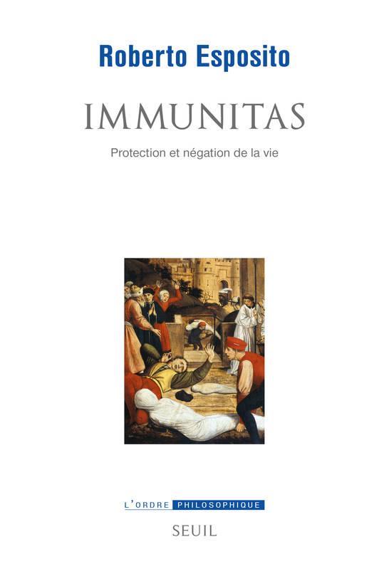 Immunitas. Protection et négation de la vie