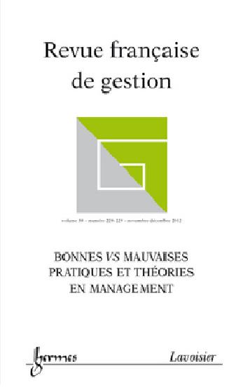 Revue française de gestion, n° 228-229, Bonnes vs mauvaises pratiques et théories en management