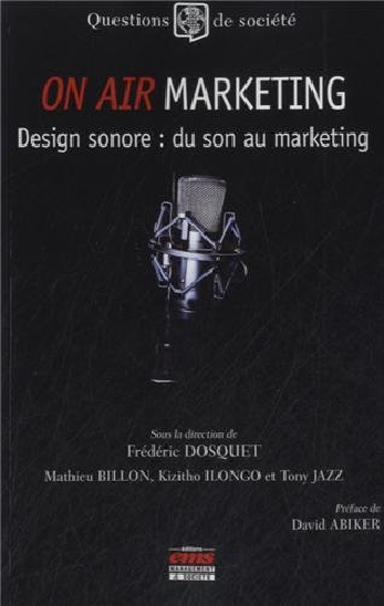 On air marketing, design sonore : du son au marketing