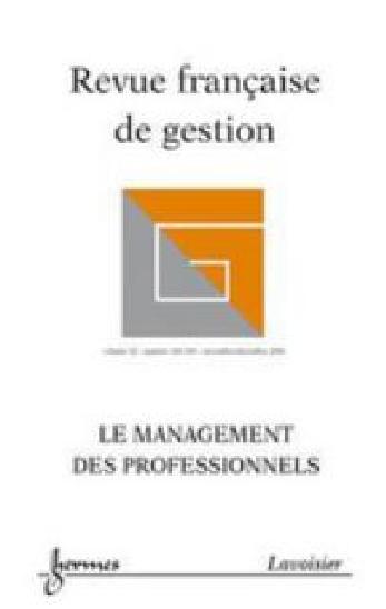 Revue française de gestion, n° 168-169, Le management des professionnels (Page 15 à 34)