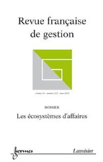 Revue française de gestion, n° 222, Les écosystèmes d'affaires