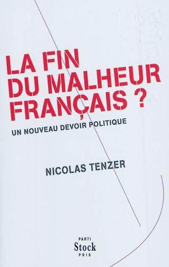 La fin du malheur français ?: Un nouveau devoir politique