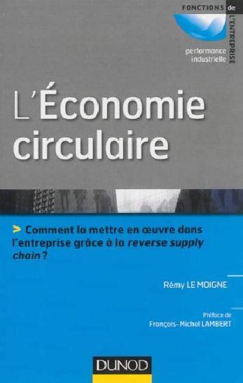 L'Économie circulaire: Comment la mettre en oeuvre dans l'entreprise grâce à la reverse supply chain ?