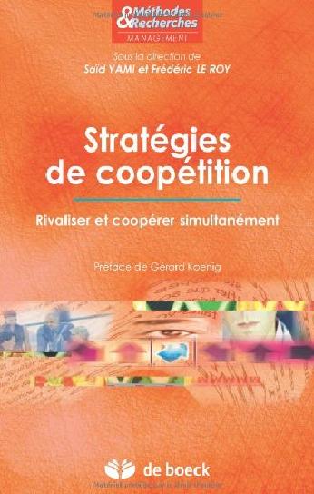 Stratégies de coopétition : rivaliser et coopérer simultanément