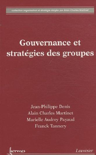 Gouvernance et stratégies des groupes : Régénérer la politique générale d'entreprise