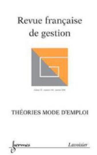 Revue Française de Gestion, n°160, Théories mode d'emploi - Objets de gestion et objet de la théorie économique