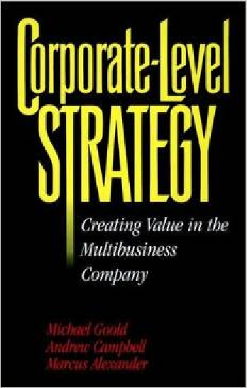Corporate-Level Strategy: Creating Value in the Multibusiness Company