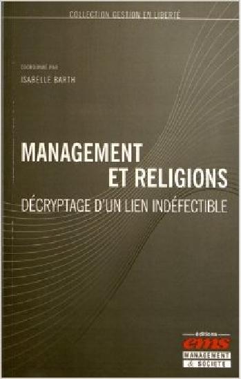 Management et religions : Décryptage d'un lien indéfectible