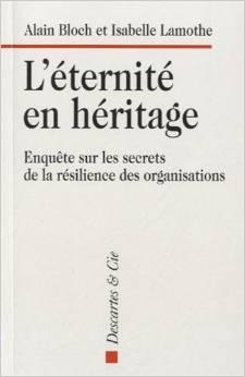 L'éternité en héritage : Enquête sur les secrets de la résilience des organisations