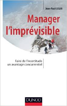 Manager l'imprévisible - Faire de l'incertitude un avantage concurrentiel